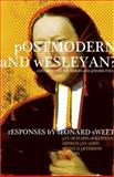 Postmodern and Wesleyan?, Jay Richard Akkerman and Thomas Jay Oord, 0834124580