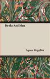 Books and Men, Agnes Repplier, 1406724580