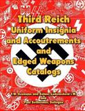 Third Reich Uniform Insignia and Accoutrements and Edged Weapons Catalogs, Ray Merriam, 1479164585