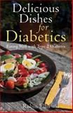 Delicious Dishes for Diabetics, Robin Ellis, 1616084588