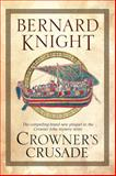 Crowner's Crusade, Bernard Knight, 1847514588
