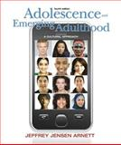Adolescence and Emerging Adulthood : A Cultural Approach, Arnett, Jeffery J. and Arnett, Jeffrey Jensen, 0138144583