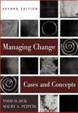 Managing Change : Text and Cases, Jick, Todd D. and Peiperl, Maury, 0256264589