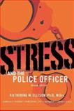 Stress and the Police Officer, Ellison, Katherine W., 0398074585