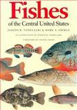 Fishes of the Central United States, Tomelleri, Joseph R. and Eberle, Mark E., 0700604588