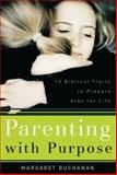 Parenting with Purpose, Margaret Buchanan, 0801064589