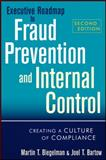Executive Roadmap to Fraud Prevention and Internal Control : Creating a Culture of Compliance, Biegelman, Martin T. and Bartow, Joel T., 1118004582