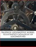 Baldwin Locomotive Works Illustrated Catalogue of Locomotives, Baldwin-Lima-Hamilton Corporation, 1145594581