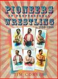 Pioneers of Professional Wrestling, Tim Corvin, 1480804584