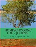 Homeschooling Log / Journal, Angela Foster, 1500694584