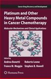 Platinum and Other Heavy Metal Compounds in Cancer Chemotherapy : Molecular Mechanisms and Clinical Applications, , 1603274588