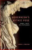 Modernism's Mythic Pose : Gender, Genre, Solo Performance, Preston, Carrie J., 0199384584