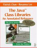 The Java Class Libraries : An Annotated Reference, Chan, Patrick and Lee, Rosanna, 0201634589