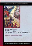 The West in the Wider World : Sources and Perspectives - From Antiquity to Early Modernity, Smith, David Kammerling and Lim, Richard, 0312204582