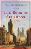 The Book of Splendor, Frances Sherwood, 0393324583