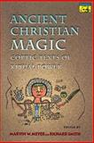 Ancient Christian Magic - Coptic Texts of Ritual Power