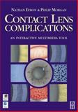 Contact Lens Complications : An Interactive Multimedia Tool, Efron, Nathan and Morgan, Philip, 0750644583