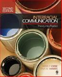 Interracial Communication : Theory into Practice, Harris, Tina M. and Orbe, Mark P., 1412954584