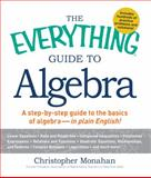 The Everything Guide to Algebra, John E. Parnell and Christopher D. Monahan, 144050458X
