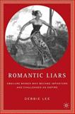 Romantic Liars : Obscure Women Who Became Impostors and Challenged an Empire, Lee, Debbie, 0312294581