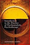 Introduction to the Practice of Psychoanalytic Psychotherapy, Lemma, Alessandra, 0470844582