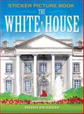 The White House Sticker Picture Book, Shelley Dieterichs, 0486474585