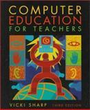 Computer Education for Teachers, Sharp, Vicki F., 0072924586