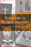 Religion in World History : The Persistence of Imperial Communion, Super, John C. and Turley, Briane K., 0415314585