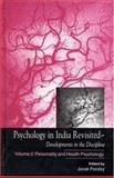 Psychology in India Revisited - Developments in the Discipline : Personality and Health Psychology, , 0761994580