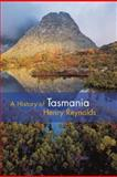 A History of Tasmania, Henry Reynolds, 1107014581