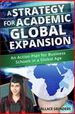 A Strategy for Academic Global Expansion, Wallace Saunders, 1494284588