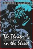 The Theater Is in the Street, Bradford D. Martin, 1558494588