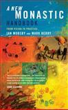A New Monastic Handbook, Ian Mobsby and Mark Berry, 184825458X