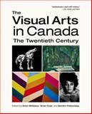 The Visual Arts in Canada : The Twentieth Century, , 0195434595