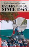 Eastern Europe Since 1945, Swain, Geoffrey and Swain, Nigel, 0230214592