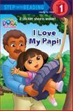 I Love My Papi! (Dora the Explorer), Alison Inches, 0385374593