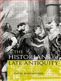 Historians of Late Antiquity, Rohrbacher, David, 0415204593