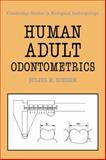 Human Adult Odontometrics : The Study of Variation in Adult Tooth Size, Kieser, Julius A., 0521064597