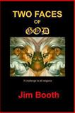 Two Faces of God, Jim Booth, 1456314599
