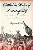 Clothed in Robes of Sovereignty : The Continental Congress and the People Out of Doors, Irvin, Benjamin H., 0199314594