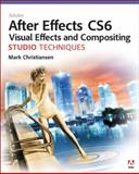 Adobe after Effects CS6 Visual Effects and Compositing Studio Techniques, Mark Christiansen, 0321834593