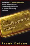 The Omnipowerful Brand, Delano, Frank, 0814404596