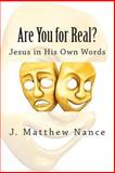 Are You for Real?, J. Matthew Nance, 1492944599