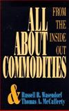 All about Commodities : From Inside Out, Wasendorf, Russell R. and McCafferty, Thomas A., 1557384592