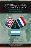 Practical Global Criminal Procedure : The United States, Argentina, and the Netherlands, Gruber, Aya and de Palacios, Vicente, 1594604592