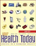 Your Health Today : Choices in a Changing Society, Teague, Michael L. and MacKenzie, Sara L. C., 0073404594