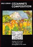 Cezanne's Composition : Analysis of His Form with Diagrams and Photographs of His Motifs, Loran, Erle, 0520054598