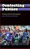 Contesting Publics : Feminism, Activism, Ethnography, Phillips, Lynne and Cole, Sally, 0745334598