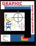 Graphic Communications : Design through Production, Greenwald, Martin L. and Luttropp, John C., 0827364598