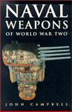 Naval Weapons of World War Two, John Campbell, 0870214594